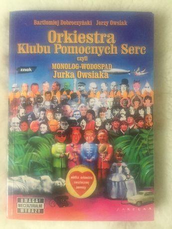 """Książka """" Orkiestra Klubu Pomocnych Serc"""" B. Dobroczyński, J. Owsiak"""