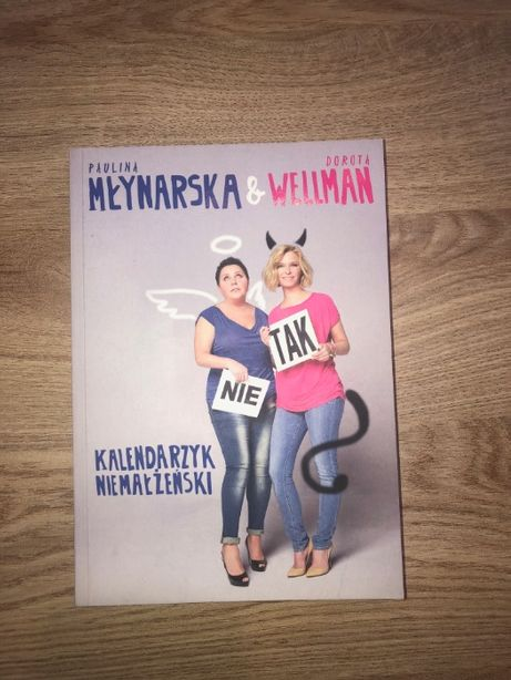 """Książka """"Kalendarzyk Małżeński"""" Paulina Młynarska & Dorota Wellman"""
