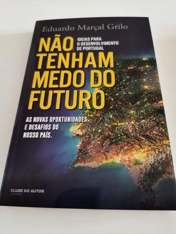 Não Tenham Medo do Futuro de Eduardo Marçal Grilo - NOVO