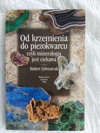 Od krzemienia do piezokwarcu czyli mineralogia jest ciekawa.