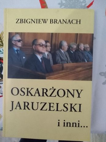 """Stanisław Branach, """"Oskarżony Jaruzelski i inni...""""."""