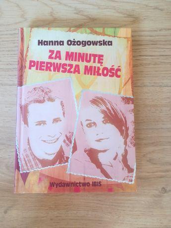 Za minutę pierwsza miłość Hanna Ożogowska