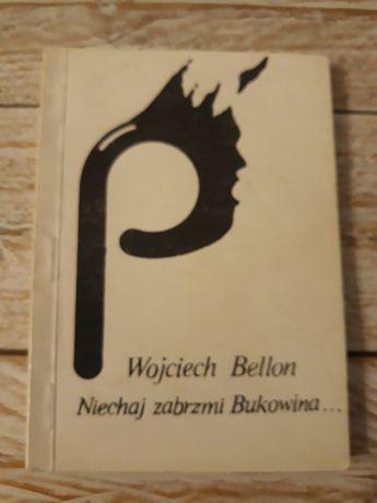 Niechaj zabrzmi Bukowina. Wojciech Bellon
