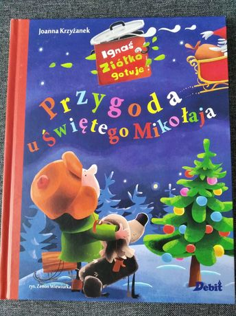 Książka dla dzieci. Ignaś Ziółko gotuje. Przygoda u świętego Mikołaja