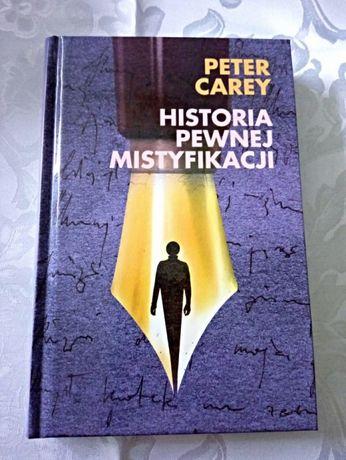 Historia Pewnej Mistyfikacji, Warszawa 2004, Peter Carey