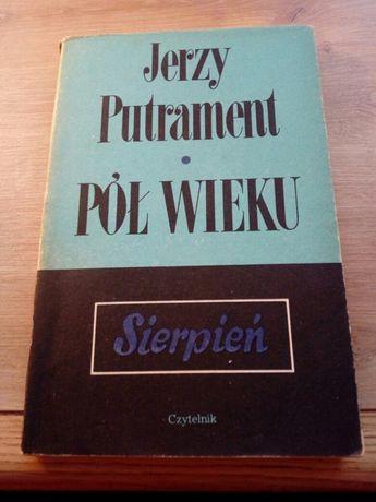 Sierpień cykl Pół wieku Jerzy Putrament
