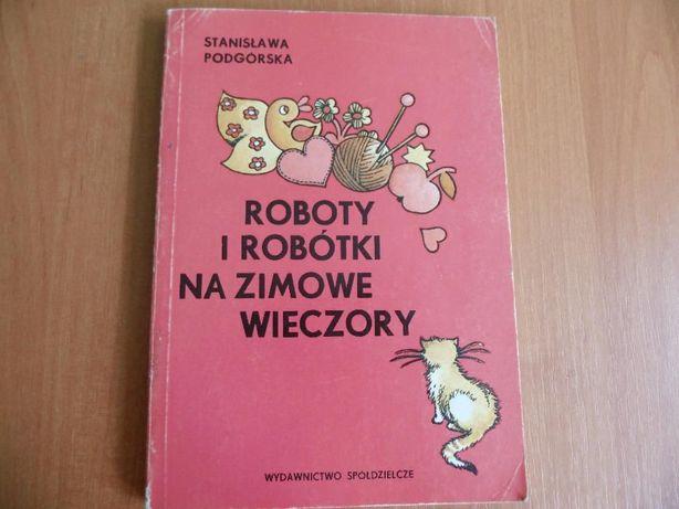 Roboty i robótki na zimowe wieczory St. Podgórska