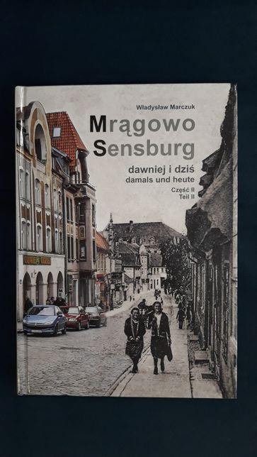 Mrągowo Sensburg dawniej i dziś - Władysław Marczuk