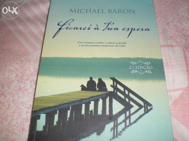 Ficarei à tua Espera - Michael Baron