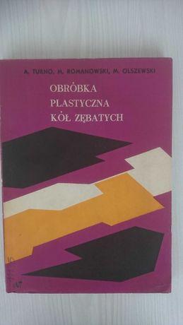 Turno A., Romanowski M., Olszewski M.: Obróbka plastyczna kół zębatych