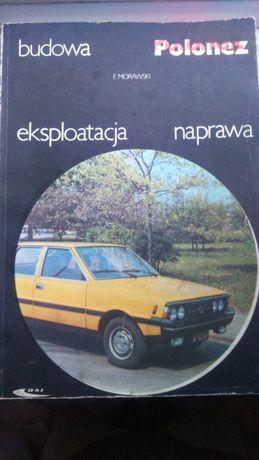 "Książka - ,,Budowa, eksploatacja, naprawa - Polonez"" - E. Morawki"