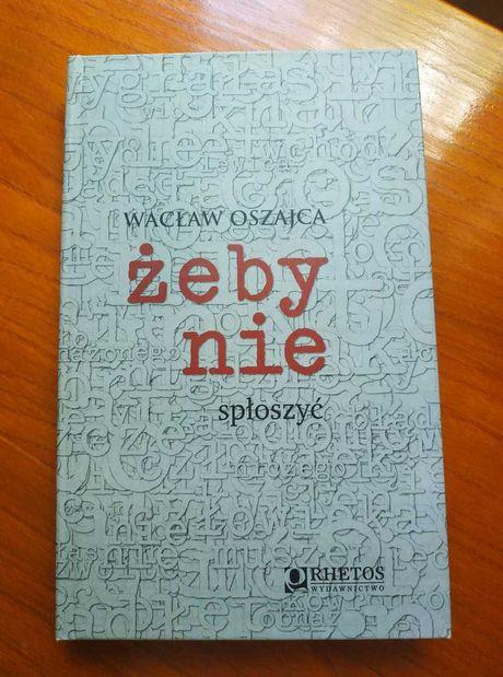"""Sprzedam książkę Wacław Oszajca """"Żeby nie spłoszyć"""""""