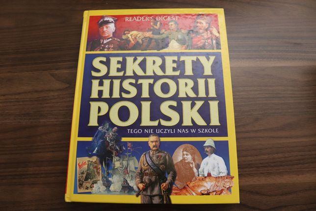 Sekrety historii Polski Tego nie uczyli nas w szkole - READER'S DIGEST