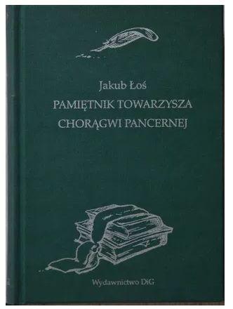 Pamiętnik towarzysza chorągwi pancernej Jakub Łoś
