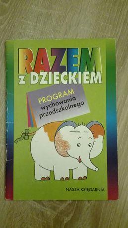 Razem z dzieckiem. Program wychowania przedszkolnego.