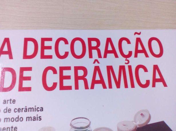 A Decoração de Cerâmica.