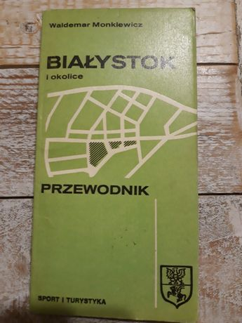 Białystok i okolice. Przewodnik 1979. Waldemar Monkiewicz