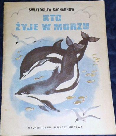 Kto żyje w morzu - Światosław Sacharnow