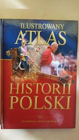 Ilustrowany Atlas Historii Polski Tom 1