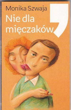 Książka: Monika Szwaja - Nie dla mięczaków