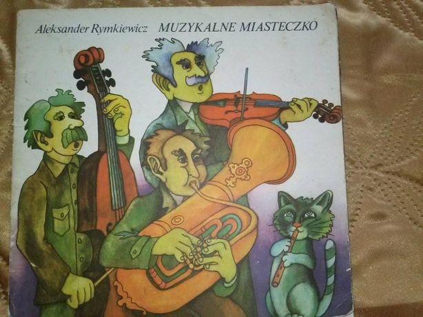 """książka""""Muzykalne miasteczko""""Rymkiewicz dla kolekcjonerów rok 1981"""