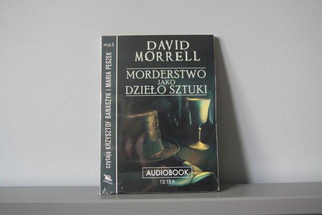 """David Morrell """"Morderstwo jako dzieło sztuki"""" audiobook"""