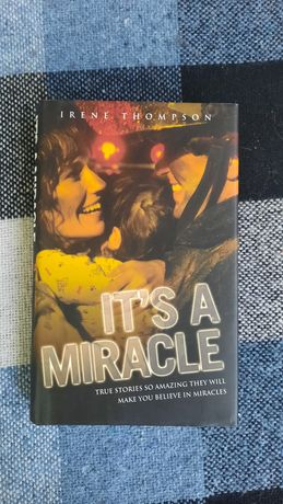 It's a Miracle  byIrene Thompson