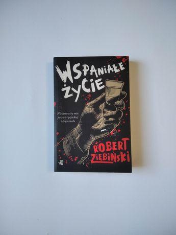 NOWA Wspaniałe życie Robert Ziębiński książka powieść polska