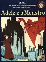 Adele e o Monstro de Jacques Tardi