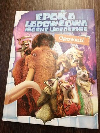 """Książka dla dzieci """"Epoka lodowcowa mocne uderzenie"""""""
