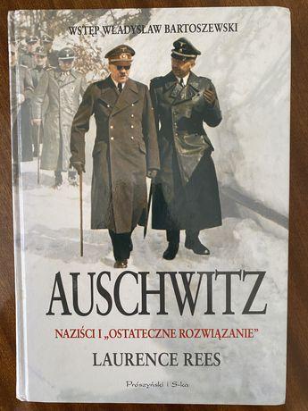 """Laurence Rees Auschwitz Naziści i """"ostateczne rozwiązanie"""""""