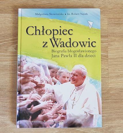 """,,Chłopiec z Wadowic"""" Małgorzata Skowrońska, ks. Robert Nęcek"""