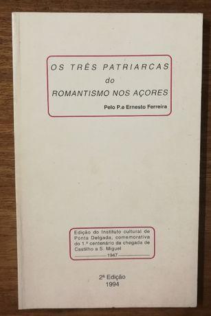 os três patriarcas do romantismo nos açores, ernesto ferreira, 1994