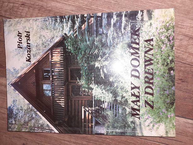 Mały domek z drewna Piotr Kozarski