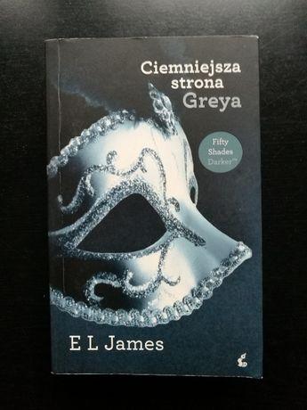 """""""Ciemniejsza strona Greya"""" E L James"""