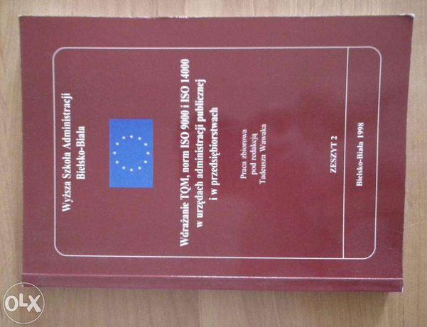 Wdrażanie TQM, norm ISO 9000 i ISO 14000 ... WSA Bielsko-Biała tom 2
