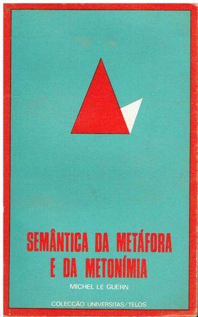 11512  Semântica da metáfora e da metonímia /  de Michel Le Guern ;