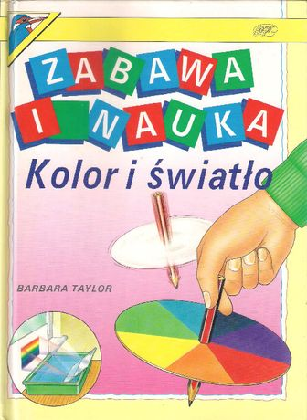 Zabawa i nauka kolor i światło Barbara Taylor