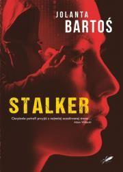 Stalker / Białe Pióro Autor: Bartoś Jolanta