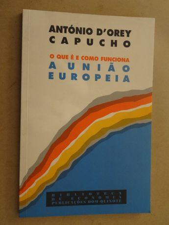 O Que É e Como Funciona a União Europeia de António D` Orey Capucho 1ª