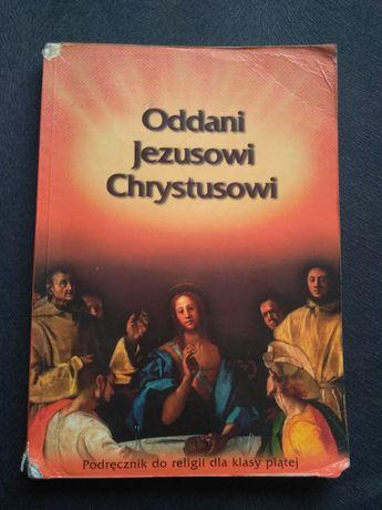 "Religia ""Oddani Jezusowi Chrystusowi"" klasa 5"