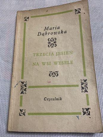 Trzecia Jesień - Na Wsi Wesele, Maria Dąbrowska