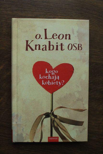 """o. Leon Knabit OSB """"Kogo kochają kobiety?"""""""