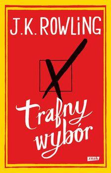 J.K.Rowling TRAFNY WYBÓR książka autorki Harrego
