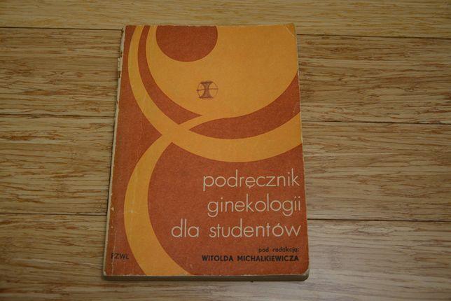 Podręcznik ginekologii dla studentów - W. Michałkiewicz