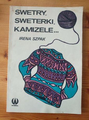Irena Szpak - Swetry, sweterki, kamizele...