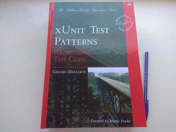 xUnit Test Patterns: Refactoring Test Code, Gerard Meszaros
