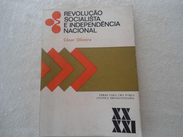 Revolução Socialista e Independência Nacional de César Oliveira
