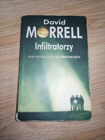 David morrell - infiltratorzy, nowy bestseller autora bractwa róży
