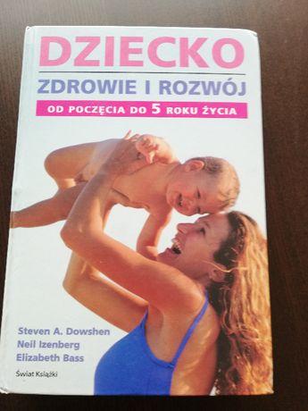 Dziecko. Zdrowie i rozwój. Od poczęcia do 5 roku życia